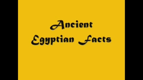 Thumbnail for entry Anceint Egyptian Facsts