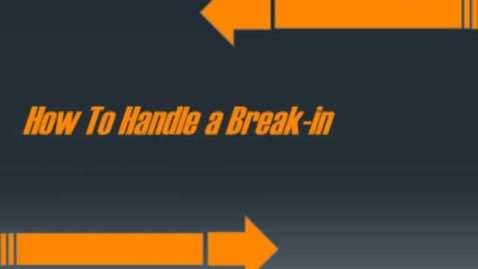 Thumbnail for entry How To Handle A Break In