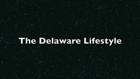 Thumbnail for entry The Delaware Lifestyle
