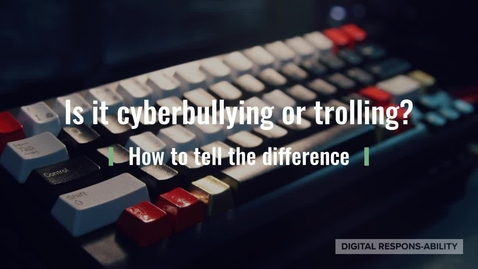 Thumbnail for entry Is It Cyberbullying or Trolling?