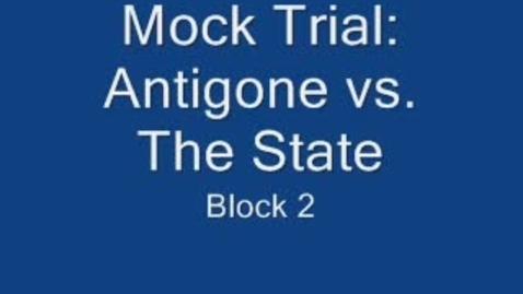 Thumbnail for entry Antigone's Mock Trial- Block 2