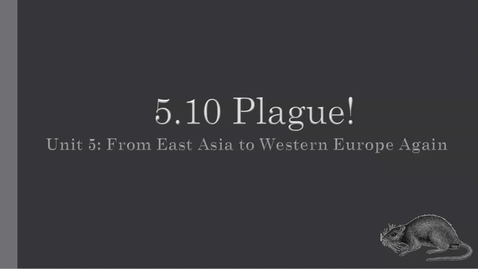 Thumbnail for entry 5.10 Plague (Video Lesson).mp4
