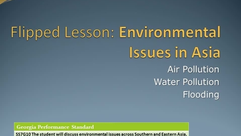 Thumbnail for entry Flipped Lesson: Asia Environmental Issues
