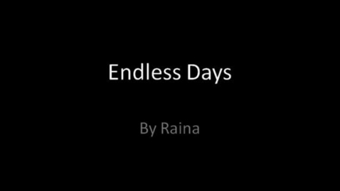 Thumbnail for entry Endless Days by Raina