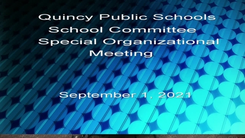 Thumbnail for entry Quincy School Committee  September 1, 2021