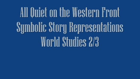 Thumbnail for entry All Quiet on the Western Front Symbolic Story Representations