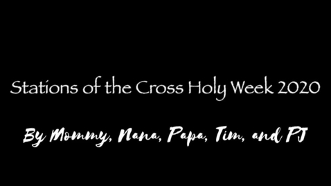 Thumbnail for entry Stations of the Cross 2020 for Young Children