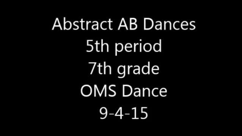 Thumbnail for entry Abstract AB Dance movie 9-4-15 5th period 7th grade