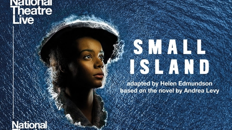 Thumbnail for entry Small Island | National Theatre | National Theatre at Home