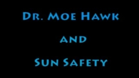 Thumbnail for entry Dr. Hawk and Sun Safety