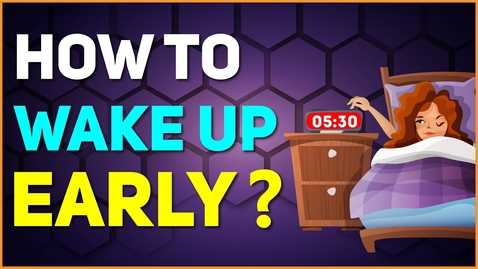 Thumbnail for entry How to Wake Up early in the Morning? | 10 Secrets to Wake Up Early | Letstute
