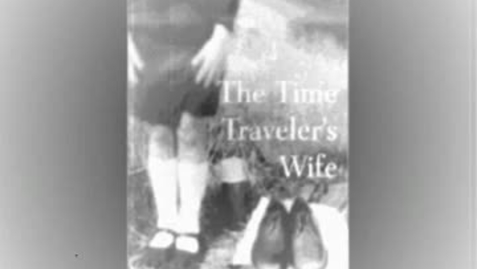 Thumbnail for entry THE TIME TRAVELER'S WIFE, by Audrey NIffenegger