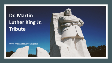 Thumbnail for entry Martin Luther King, Jr. Tribute