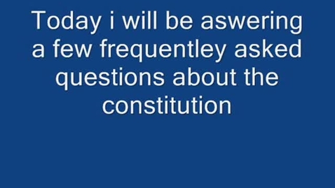 Thumbnail for entry Tony's FAQ's about the Constitution