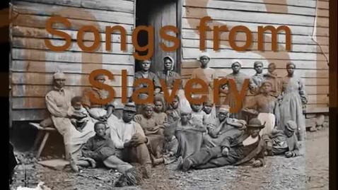 Thumbnail for entry Songs from Slavery