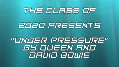 """Thumbnail for entry Class of 2020 """"Under Pressure"""" Lip Dub Music Video"""