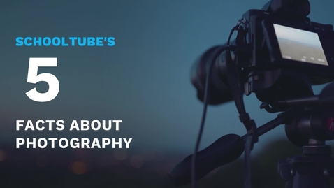 Thumbnail for entry 5 Facts About Photography