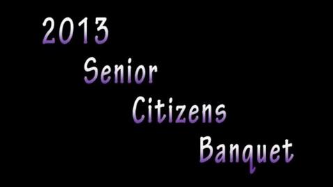 Thumbnail for entry Senior Citizens' Banquet 2013
