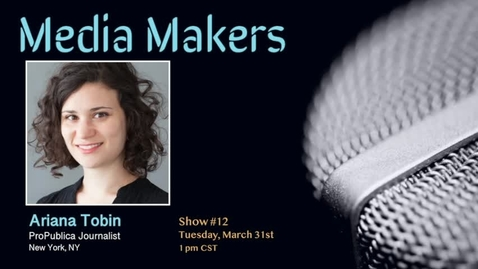 Thumbnail for entry Media Makers show #12 - Ariana Tobin