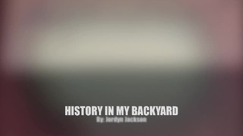 Thumbnail for entry History In My Backyard