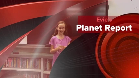Thumbnail for entry Evie's Planet Report