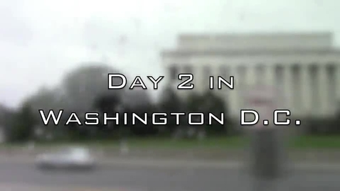 Thumbnail for entry Washington D.C. Day 2