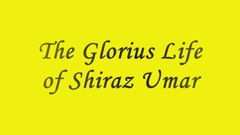 Thumbnail for entry The Glorious Life of Shiraz U