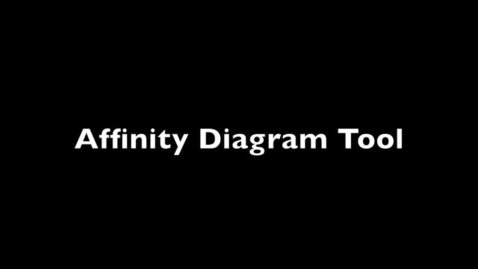 Thumbnail for entry Affinity Diagram Tool