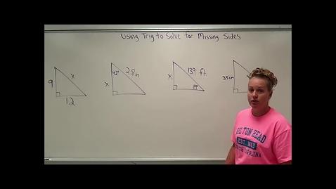 Thumbnail for entry 6.7 Trigonometric Ratios - Solving for Missing Sides