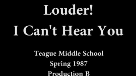 """Thumbnail for entry """"Louder! I Can't Hear You!"""" Spring 1987, Second Presentation"""