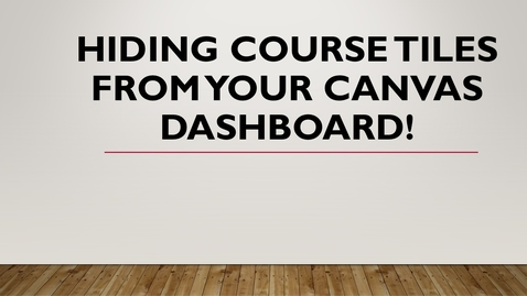 Thumbnail for entry Hiding Course Tiles from your Dashboard!