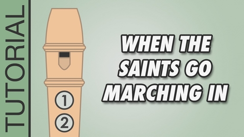 Thumbnail for entry How to play When the Saints Go Marching In (G Major) on the Recorder - Easy Tutorial