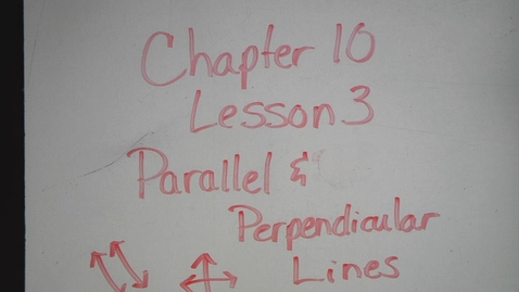 Thumbnail for entry Lesson 10.3 Parallel and Perpendicular Lines