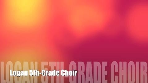 Thumbnail for entry Logan 5th-grade choir