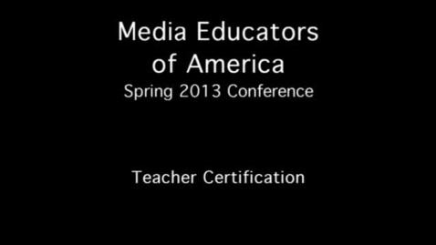 Thumbnail for entry 2013 MEOA Spring Conference: Teacher Certification