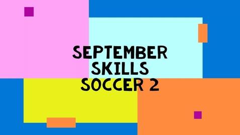 Thumbnail for entry September Skills 2