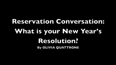 Thumbnail for entry Reservation Conversation: What is your New Year's resolution