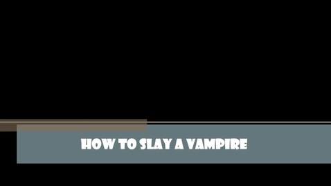 Thumbnail for entry How to slay a vampire