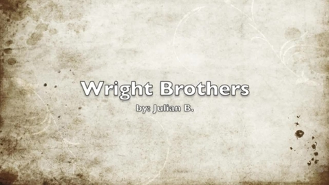 Thumbnail for entry Wright Brothers report  by Julian Bui