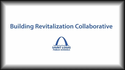 Thumbnail for entry The Building Revitalization Collaborative in SLPS