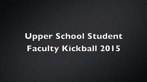 Thumbnail for entry Student / Faculty Kickball Competition 2015
