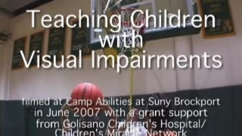 Thumbnail for entry Teaching Children with Visual Impairments Part I