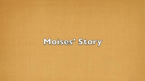 Thumbnail for entry Moises' Digital Story