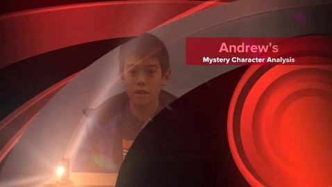 Thumbnail for entry Andrew's Mystery Character Analysis