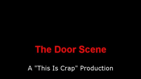 Thumbnail for entry The Door Scene
