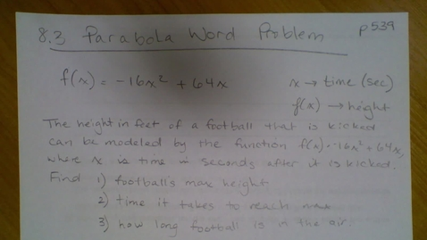Thumbnail for entry Algebra I - Parabola Word Problems (8.3)