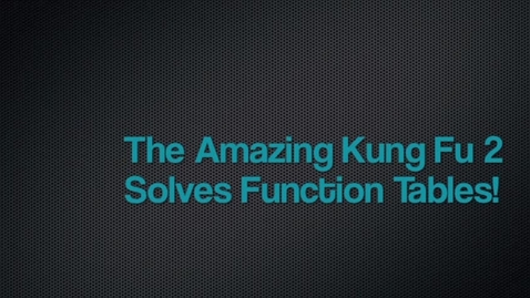 Thumbnail for entry Kung Fu 2 Solves Function Tables