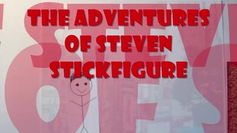 Thumbnail for entry The Adventures of Steven Stickfigure