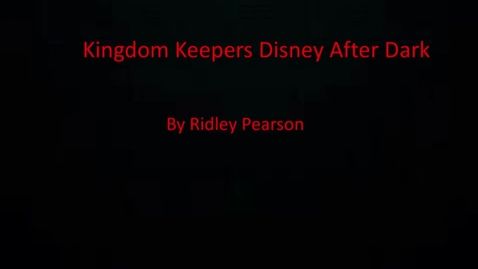 Thumbnail for entry Kingdom Keepers Disney After Dark By Ridley Pearson Book Trailer