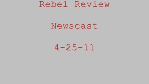 Thumbnail for entry Rebel Review MS Announcements 4-21-11